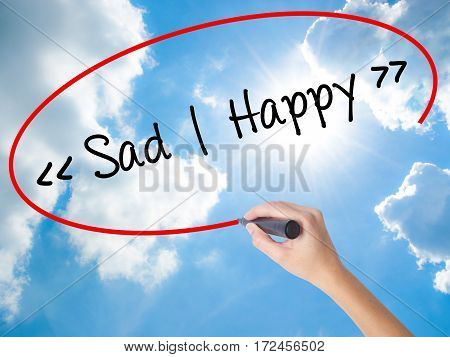 Woman Hand Writing Sad - Happy With Black Marker On Visual Screen.