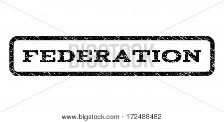 Federation watermark stamp. Text tag inside rounded rectangle frame with grunge design style. Rubber seal stamp with scratched texture. Vector black ink imprint on a white background.