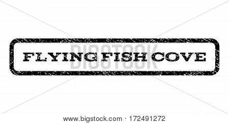Flying Fish Cove watermark stamp. Text caption inside rounded rectangle with grunge design style. Rubber seal stamp with unclean texture. Vector black ink imprint on a white background.