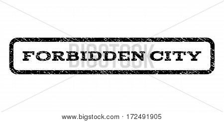 Forbidden City watermark stamp. Text tag inside rounded rectangle frame with grunge design style. Rubber seal stamp with dirty texture. Vector black ink imprint on a white background.