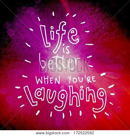 Quote - Life is better when you're laughing