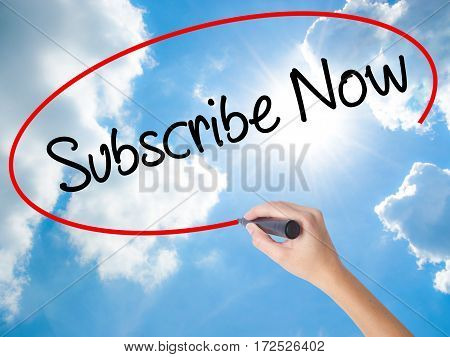 Woman Hand Writing Subscribe Now With Black Marker On Visual Screen