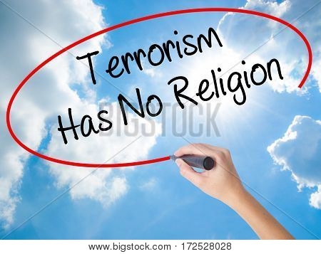 Woman Hand Writing Terrorism Has No Religion  With Black Marker On Visual Screen
