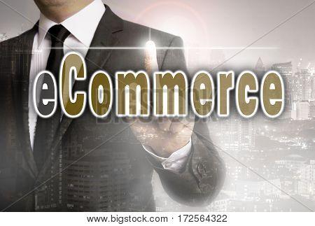 E Commerce Is Shown By Businessman Concept
