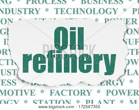 Manufacuring concept: Painted green text Oil Refinery on Torn Paper background with  Tag Cloud