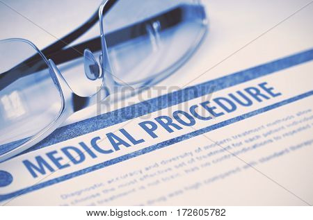 Medical Procedure - Medical Concept on Blue Background with Blurred Text and Composition of Glasses. 3D Rendering.