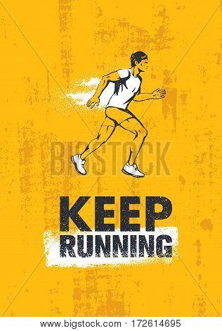 Keep Running. Active Sport Motivation Print Concept. Creative Vector Illustration On Grunge Wall Background