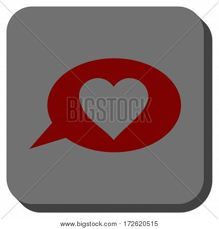 Love Message Balloon toolbar button. Vector pictogram style is a flat symbol on a rounded square button dark red and black colors.