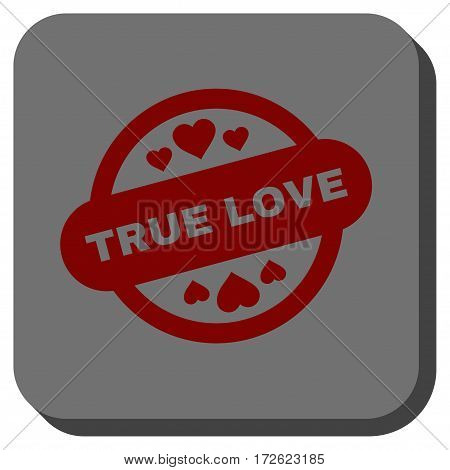 True Love Stamp Seal rounded icon. Vector pictograph style is a flat symbol centered in a rounded square button dark red and black colors.