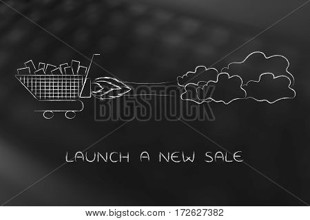 Shopping Cart Flying Like A Rocket, Launch A New Sale