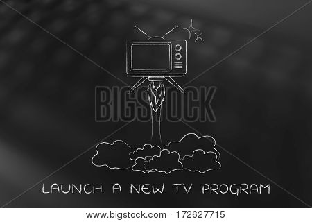 Tv Series Launch, Television Flying Like A Rocket