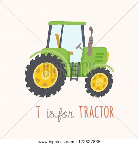 ABC Kids Wall Art. Toy Alphabet Card. Nursery alphabet poster wall art. Playroom decor. T is for Tractor. Green hand drawn tractor. Cartoon vector clipart eps 10 illustration isolated on white background.