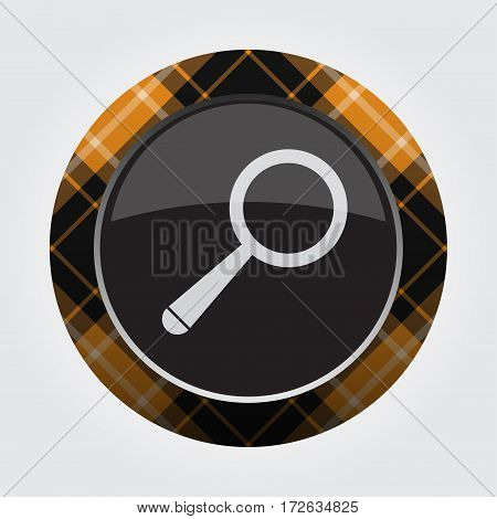 black isolated button with orange black and white tartan pattern on the border - light gray magnifier icon in front of a gray background