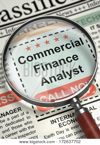 Commercial Finance Analyst - Searching Job in Newspaper. Commercial Finance Analyst - Close Up View Of A Classifieds Through Magnifying Lens. Job Seeking Concept. Selective focus. 3D Rendering.