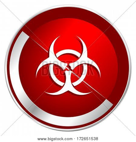 Biohazard red web icon. Metal shine silver chrome border round button isolated on white background. Circle modern design abstract sign for smartphone applications.