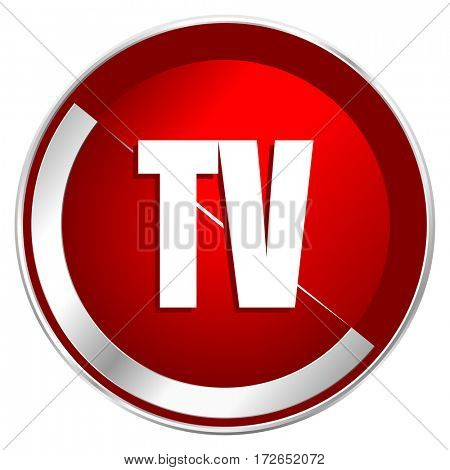 Tv red web icon. Metal shine silver chrome border round button isolated on white background. Circle modern design abstract sign for smartphone applications.