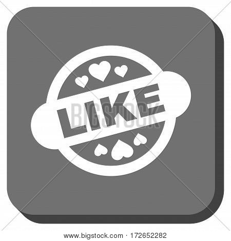 Like Stamp Seal interface toolbar button. Vector pictograph style is a flat symbol in a rounded square button white and gray colors.