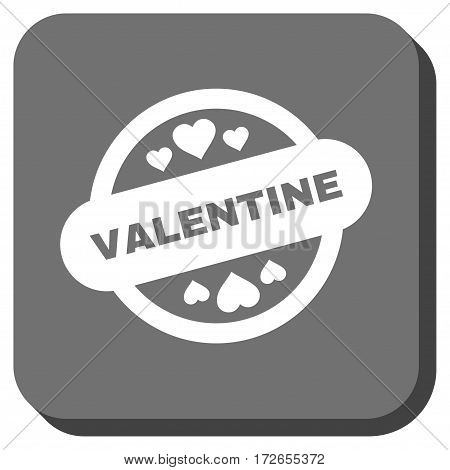 Valentine Stamp Seal square button. Vector pictograph style is a flat symbol inside a rounded square button white and gray colors.