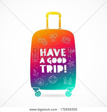 Rainbow suitcase with a sign - Have a good trip and summer icons. Trend lettering. Vector illustration on white background.