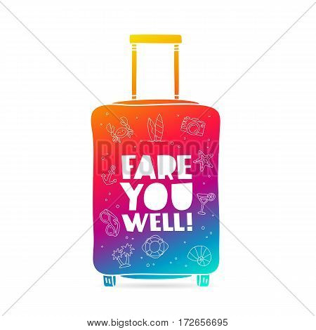 Rainbow bag with the inscription - Fare you well and summer icons. Trend lettering. Vector illustration on white background.