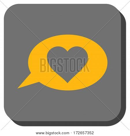 Love Message Balloon interface button. Vector pictograph style is a flat symbol inside a rounded square button, yellow and gray colors.