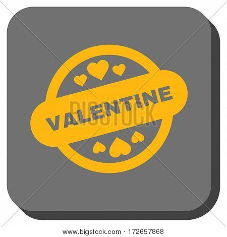 Valentine Stamp Seal square button. Vector pictogram style is a flat symbol on a rounded square button, yellow and gray colors.