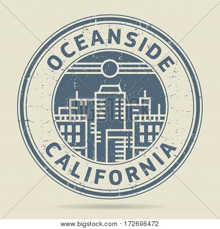 Grunge rubber stamp or label with text Oceanside California written inside vector illustration