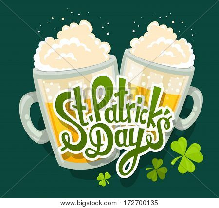 Vector Illustration Of St. Patrick's Day Greeting With Two Big Mugs Of Yellow Beer With Clovers And