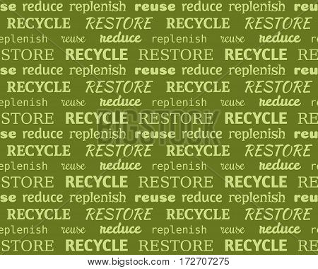 Green eco seamless typographic pattern made of words recycle, reduce, restore, replenish, reuse. Earth Day text background. Environment protection design. Earth hour design.