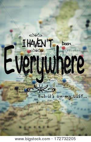 Inspirational quote I haven't been everywhere but it's on my list on a map full of pines on different country and city