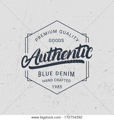 Authentic hand written lettering. Vintage denim label, badge, emblem. Apparel design. Tee print. Grunge texture. Vector illustration