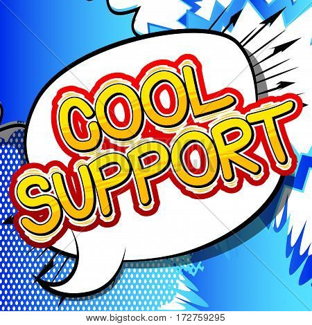 Cool Support - Comic book style word on abstract background.