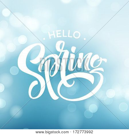 Hello Spring. Beautiful spring background with bokeh and handwritten text. Vector illustration EPS10