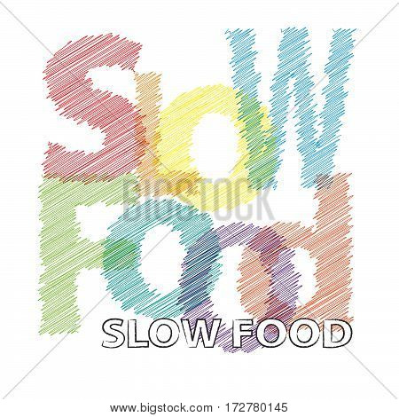 Vector Slow food. Colorful broken text scrawled isolated