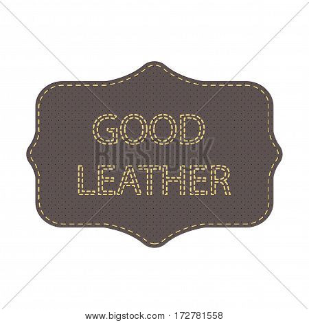 Leather logo. Tag with the words good leather. Frame and lettering stitches. Vector illustration.