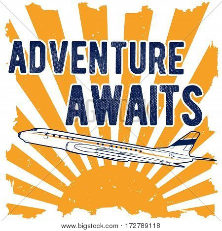 Vector color illustrations depicting Passenger jet aircraft, the rising sun and the phrase with the words adventure awaits in retro style
