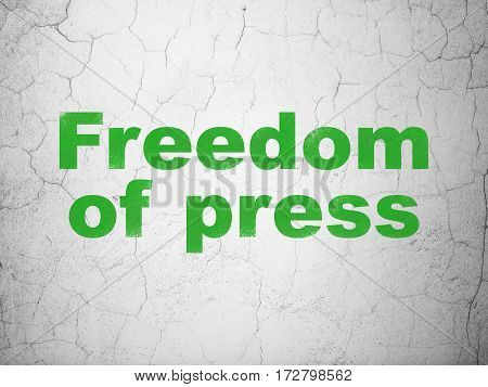 Political concept: Green Freedom Of Press on textured concrete wall background