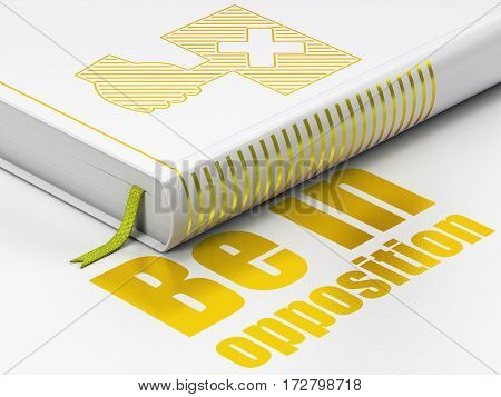 Political concept: closed book with Gold Protest icon and text Be in Opposition on floor, white background, 3D rendering