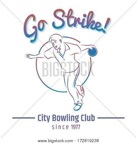 Colorful bowling club emblem with man bowling ball and sign go strike. Vector illustration