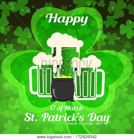 Happy St. Patrick's Day vector poster on the gradient dark green background with leaf of clover silhouettes text goblets of beer and cauldron with coins.
