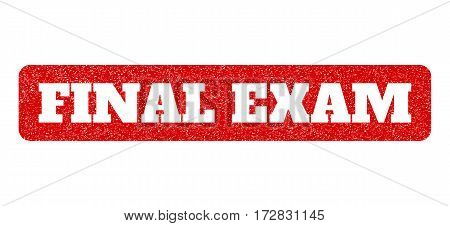 Red rubber seal stamp with Final Exam text hole. Vector caption inside rounded rectangular shape. Grunge design and dust texture for watermark labels. Scratched sticker.