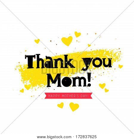 Thank you Mom. Happy Mothers Day. Lettering. Vector illustration on white background with gold color smear ink. Great holiday gift card.