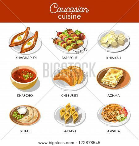 Caucasian or Georgian cuisine or kitchen dishes set for restaurant menu. Vector icons of traditional khachapuri and achma bread, meat barbecue or chebureki, soup, khinkali dumplings and baklava pastry