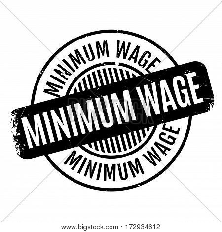 Minimum Wage rubber stamp. Grunge design with dust scratches. Effects can be easily removed for a clean, crisp look. Color is easily changed.