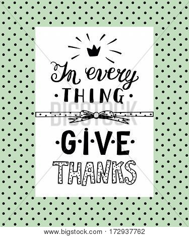 Manual lettering In everything give thanks. Biblical background. Christian poster.