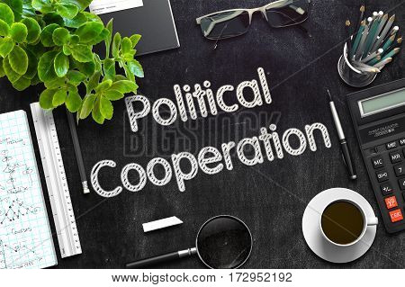 Political Cooperation Handwritten on Black Chalkboard. Top View Composition with Black Chalkboard with Office Supplies Around. 3d Rendering. Toned Illustration.
