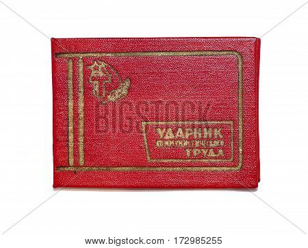 MOSCOW RUSSIA - JULY 29 2016: Certification to the drummer of communist labor. The inscription in Russian