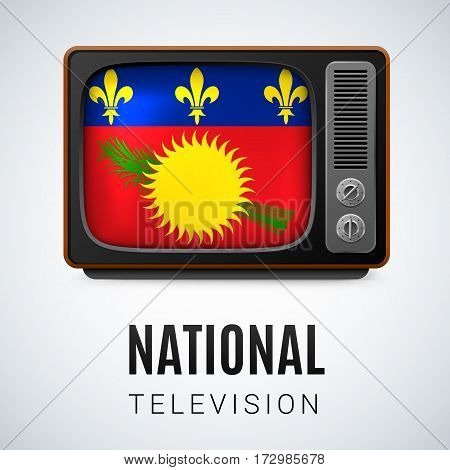 Vintage TV and Flag of Guadeloupe Islands as Symbol National Television. Tele Receiver with Guadeloupe Islands flag