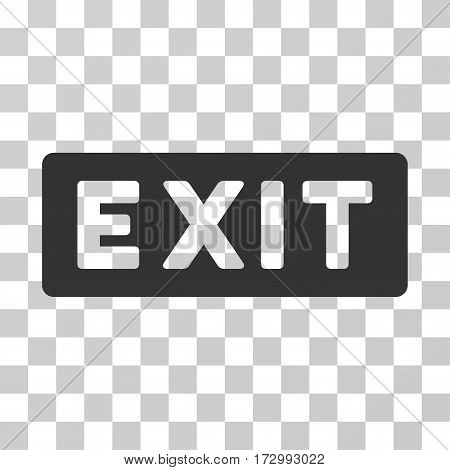 Exit Label vector pictograph. Illustration style is flat iconic gray symbol on a transparent background.