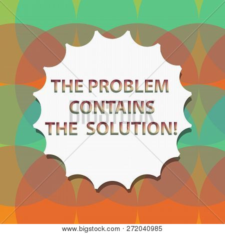 Word Writing Text The Problem Contains The Solution. Business Concept For Solutions Are Inside The T